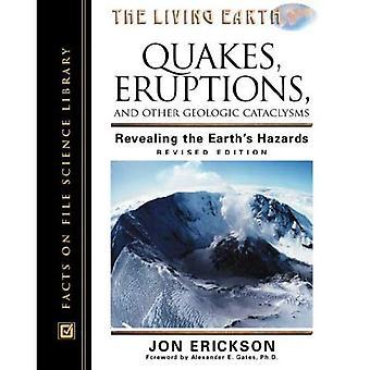 Skalv, utbrott och andra geologiska kataklysmer: avslöjar den jorden & s faror