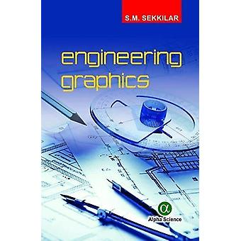 Engineering Graphics by S. M. Sekkilar - 9781783323524 Book