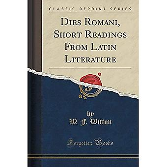 Dies Romani, Short Readings from Latin Literature (Classic Reprint)