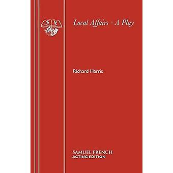 Local Affairs een toneelstuk van Harris & Richard