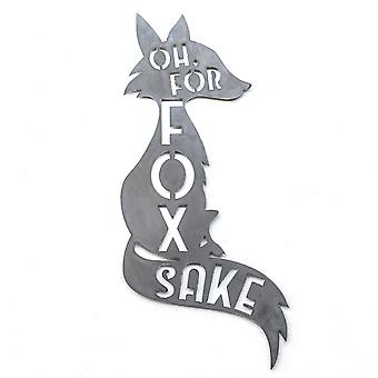 Oh for fox sake - metal cut sign 18x8in