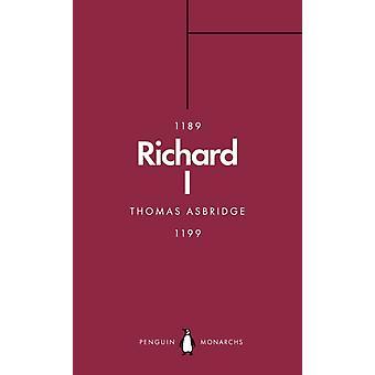 Richard I Penguin Monarchs by Thomas Asbridge