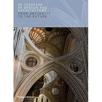 3D Thinking in Design and Architecture by Roger Burrows