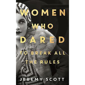 Women Who Dared by Jeremy Scott