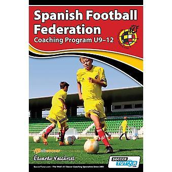 Spanish Football Federation Coaching Program U912 by Valcrcel & Eduardo