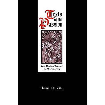 Texts of the Passion: Latin Devotional Literature and Medieval Society (The Middle Ages Series)