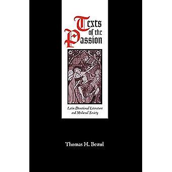 Testi della passione: latino letteratura devozionale e società medievale (la serie di Medio Evo)