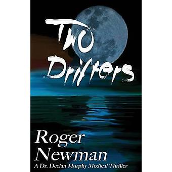 Two Drifters by Newman & Roger
