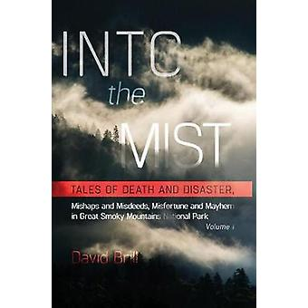 Into the Mist - Tales of Death Disaster - Mishaps and Misdeeds - Misfo