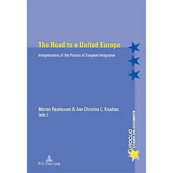 The Road to a United Europe - Interpretations of the Process of Europe
