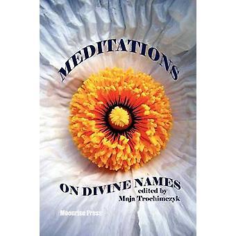 Meditations on Divine Names by Trochimczyk & Maja