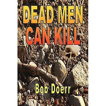 Dead Men Can Kill A Jim West Mystery Thriller Series Book 1 by Doerr & Bob