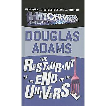 The Restaurant at the End of the Universe by Douglas Adams - 97807569