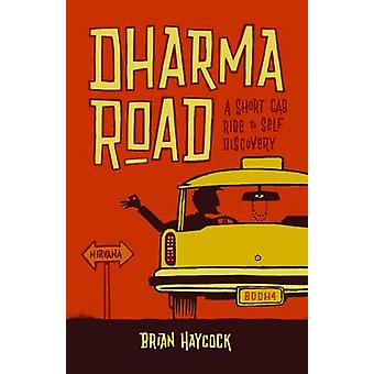 Dharma Road - A Short Cab Ride to Self-discovery by Brian Haycock - 97