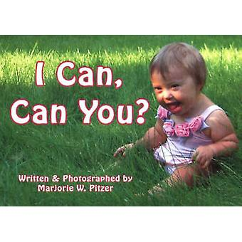 I Can - Can You? by Marjorie W. Pitzer - 9781890627577 Book