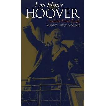 Lou Henry Hoover Activist First Lady by Young & Nancy Beck