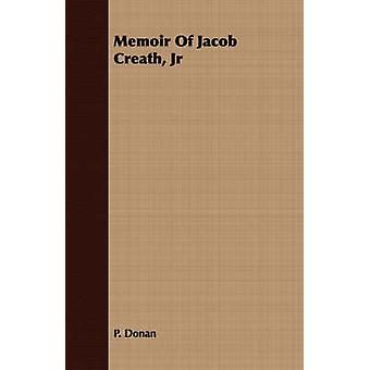 Memoir of Jacob Creath Jr by Donan & P.