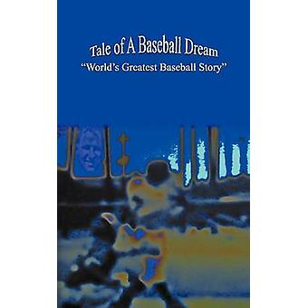 Tale of a Baseball Dream Worlds Greatest Baseball Story by Pearlman & Jerry