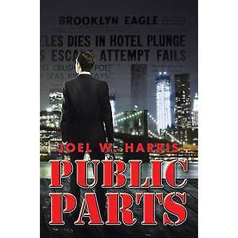 Public Parts by Harris & Joel W.