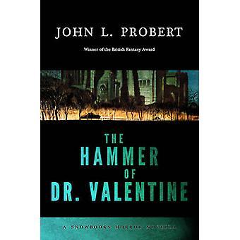 The Hammer of Dr Valentine by Probert & John L