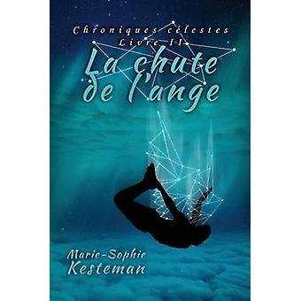 La chute de lange Chroniques clestes  Livre II by KESTEMAN & MarieSophie