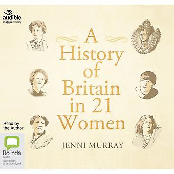 A History of Britain in 21 Women by Murray & Jenni