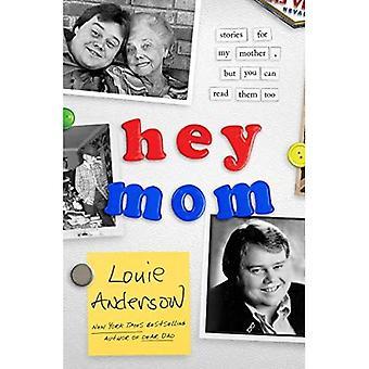 Hey maman: Histoires pour ma mère, mais vous pouvez les lire aussi