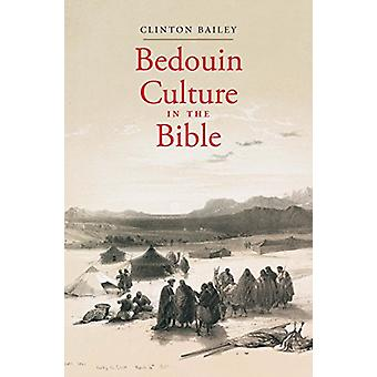 Bedouin Culture in the Bible by Clinton Bailey - 9780300121827 Book