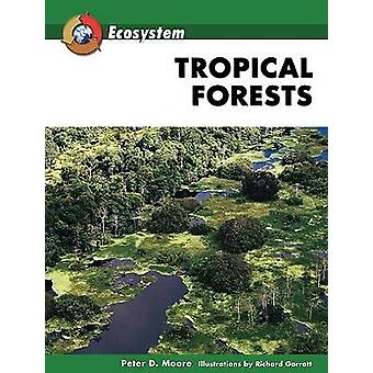Tropical Forests by Peter D. Moore - 9780816059348 Book