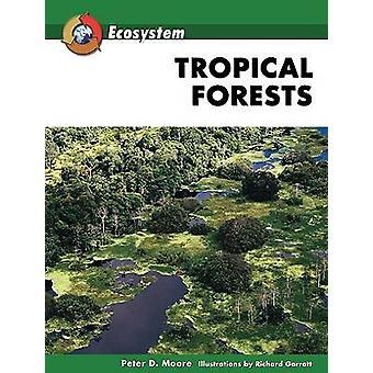 Tropiska skogar av Peter D. Moore - 9780816059348 Bok