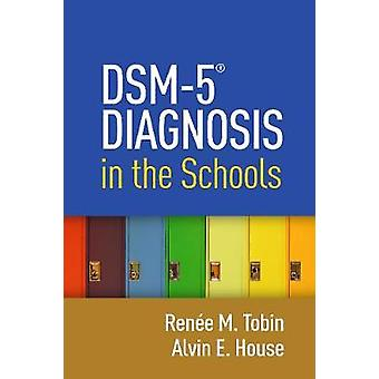 DSM-5 (R) Diagnosis in the Schools by Renee M. Tobin - 9781462543748