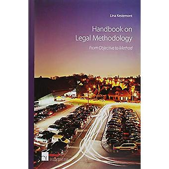 Handbook on Legal Methodology - From Objective to Method by Lina Keste