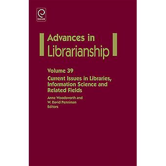 Current Issues in Libraries - Information Science and Related Fields