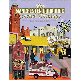 The Manchester Cook Book - Second Helpings - A celebration of the amazi