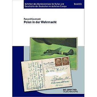 Polen in Der Wehrmacht by Ryszard Kaczmarek - 9783110501582 Book