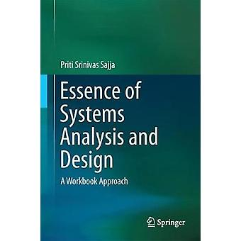 Essence of Systems Analysis and Design - A Workbook Approach by Priti