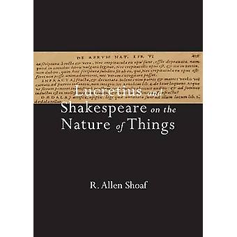 Lucretius and Shakespeare on the Nature of Things by Richard Allen Shoaf