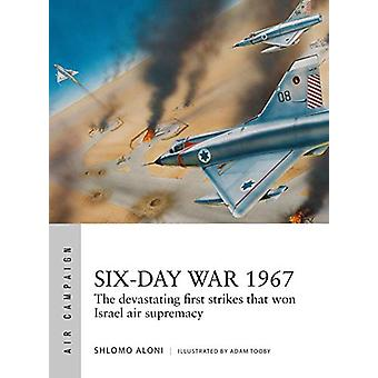 Six-Day War 1967 by Shlomo Aloni - 9781472835277 Book