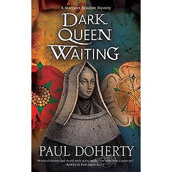 Dark Queen Waiting by Paul Doherty - 9781780291277 Book