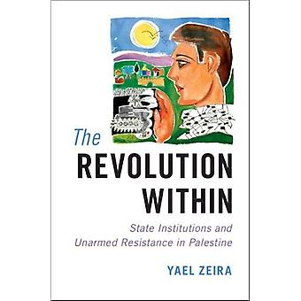 The Revolution Within - State Institutions and Unarmed Resistance in P