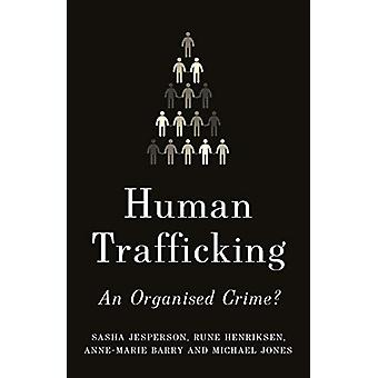 Human Trafficking - An Organised Crime? by Sasha Jesperson - 978178738