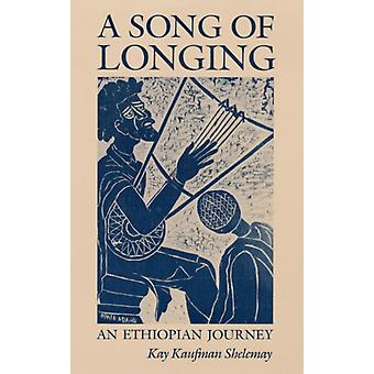 A Song of Longing  AN ETHIOPIAN JOURNEY by Kay Kaufman Shelemay