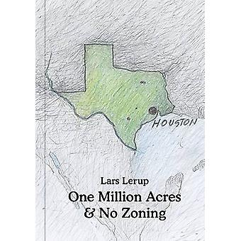 One Million Acres & No Zoning by Lars Lerup - 9781907896040 Book