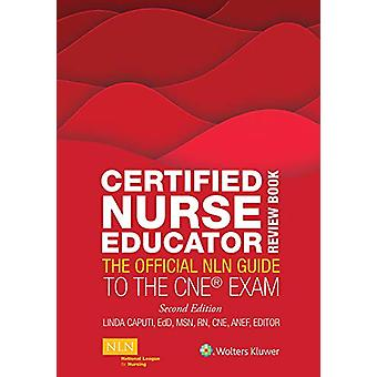 Certified Nurse Educator Review Book - The Official NLN Guide to the C
