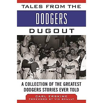Tales from the Dodgers Dugout - A Collection of the Greatest Dodgers S