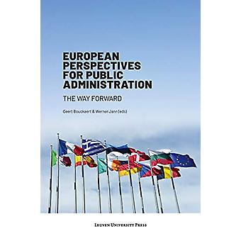 European Perspectives for Public Administration - The Way Forward by G