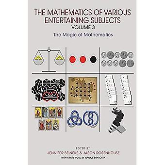 De wiskunde van verschillende onderhoudende onderwerpen: Volume 3: De magie van de wiskunde