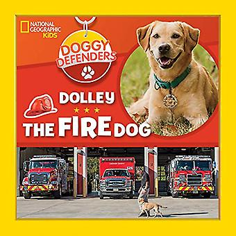 Doggy Defenders: Dolley the� Fire Dog