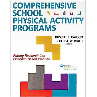 Comprehensive School Physical Activity Programs: Putting Research into Evidence-Based Practice