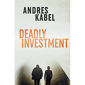 Deadly Investment by Andres Kabel - 9780648306818 Book